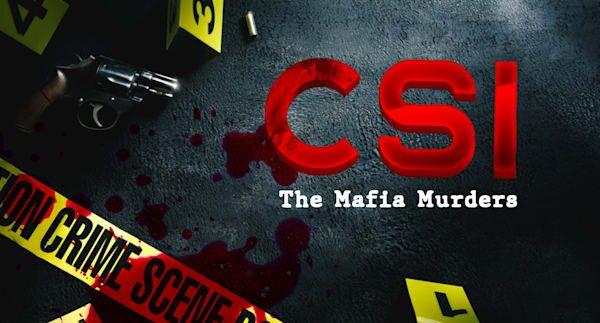 CSI – The Mafia Murders
